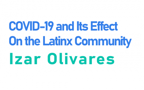 COVID-19 and Its Effect On the Latinx Community