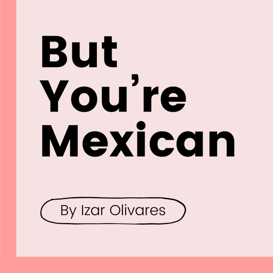 But You're Mexican